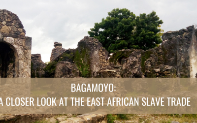 Bagamoyo: A Closer Look at the East African Slave Trade