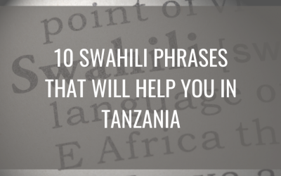 10 Swahili Phrases That Will Help You in Tanzania