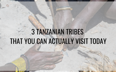 3 Tanzanian Tribes That You Can Actually Visit Today